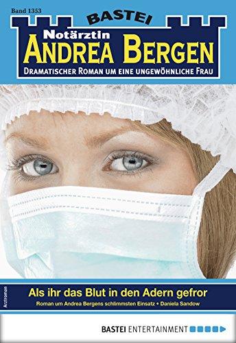 Notärztin Andrea Bergen 1353 - Arztroman: Als ihr das Blut in den Adern gefror