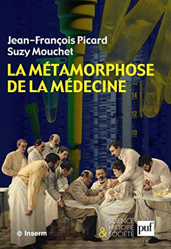 La métamorphose de la médecine: Histoire de la recherche médicale dans la France du XXe siècle