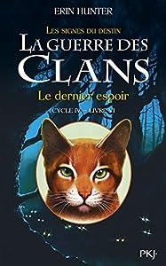 """Afficher """"La guerre des clans : cycle 4 : les signes du destin n° 06<br /> Le dernier espoir"""""""