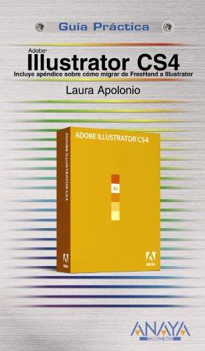 Illustrator CS4 (Guías Prácticas) por Laura Apolonio