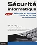 Sécurité informatique : Principes et méthodes à l'usage des DSI, RSSI et administrateurs...
