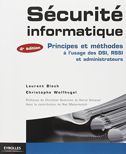 Sécurité informatique : Principes et méthodes à l'usage des DSI, RSSI et administrateurs