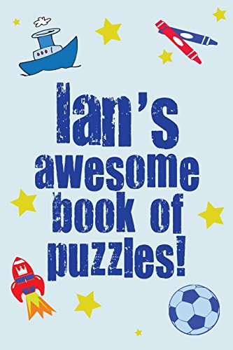 Ian's Awesome Book Of Puzzles!