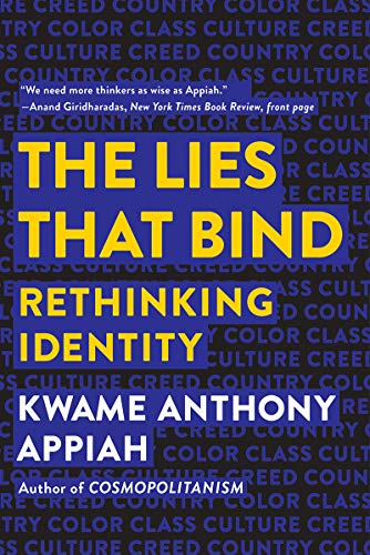 The Lies That Bind: Rethinking Identity por Kwame Anthony Appiah