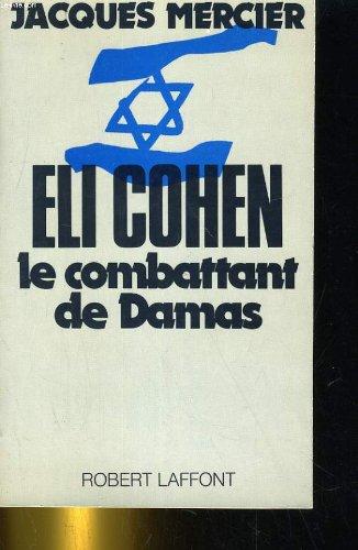 ELI COHEN COMBATTANT DE DAMAS