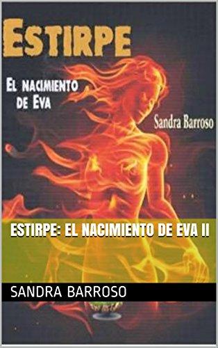 Estirpe: El nacimiento de Eva II por Sandra Barroso