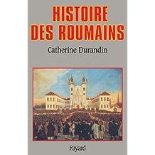Histoire des Roumains (Biographies Historiques)