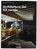 L'architettura del ventesimo secolo. Ediz. illustrata