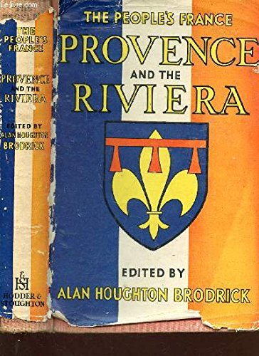 PROVENCE AND RIVIERA / THE PEOPLE'S FRANCE.