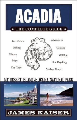 Acadia National Park Me (Acadia: The Complete Guide: Acadia National Park & Mount Desert Island (Color Travel Guide))