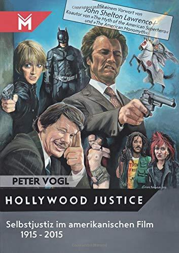 Hollywood Justice: Selbstjustiz im amerikanischen Film 1915 - 2015