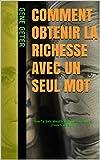 Telecharger Livres Comment Obtenir La Richesse Avec Un Seul Mot How To Gain Wealth With Just One Word (PDF,EPUB,MOBI) gratuits en Francaise