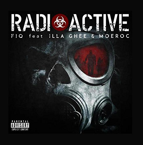 Radioactive (feat. Illa Ghee & MoeRoc)