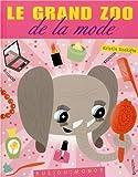 grand zoo de la mode (Le) | Roskifte, Kristin (1975-....). Auteur