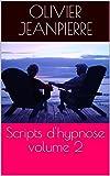 Scripts d'hypnose volume 2:Ce manuel comprend 100 scripts originaux. Il vous sera d'un grand aide pour animer vos différentes séances d'hypnose. Voici ce qui est contenu dans le manuel:Les scripts :- Qu'est-ce qu'un script?- Tableau récapitulatif des...