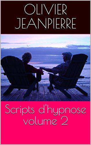 Scripts d'hypnose volume 2