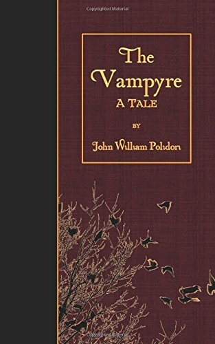 The Vampyre: A Tale by John William Polidori (2016-02-17)