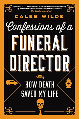 Confessions of a Funeral Director por Caleb Wilde