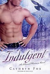 Indulgent: An Eternal Pleasure Novel by Cathryn Fox (2011-01-04)