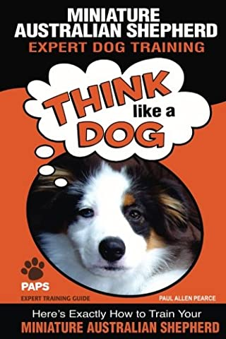 MINIATURE AUSTRALIAN SHEPHERD Expert Dog Training: