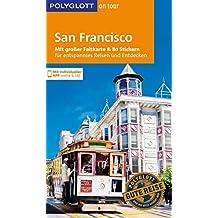 POLYGLOTT on tour Reiseführer San Francisco: Mit großer Faltkarte, 80 Stickern und individueller App
