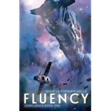 Fluency by Jennifer Foehner Wells (2014-06-18)