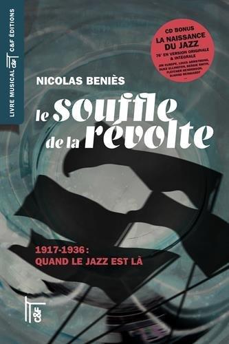 Le souffle de la révolte : 1917-1936: Quand le jazz est là