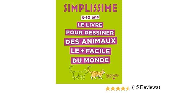 Simplissime Le Livre Pour Dessiner Les Animaux Le Plus Facile Du Monde Tp