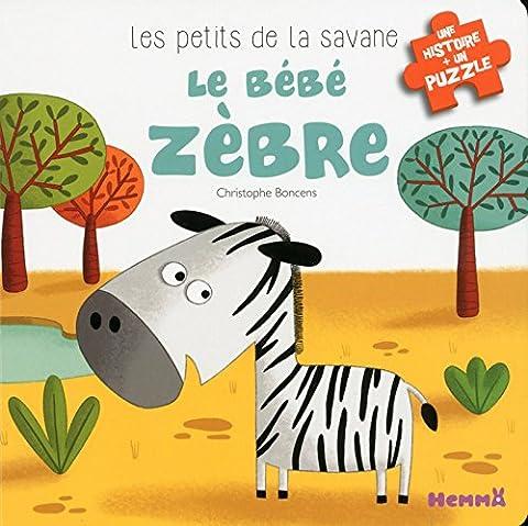 Zebra Pour Tout-petits - Les petits de la savane - Le