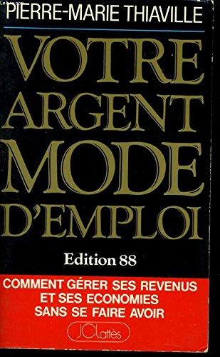 Votre argent mode d'emploi - édition 88 par Pierre-Marie Thiaville (Broché)