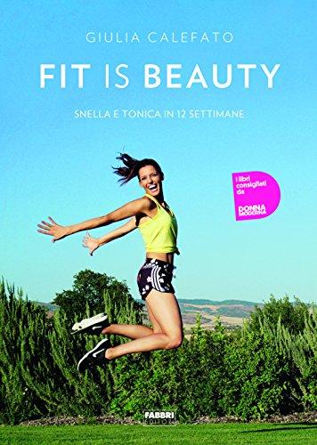 $ Fit is beauty. Snella e tonica in 12 settimane libri gratis