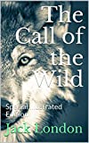 The Call of the Wild: Special Illustrated Edition (English Edition)