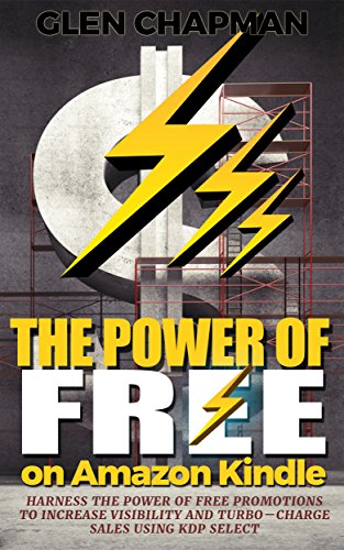 The Power of Free on Amazon Kindle - Harness the power of free promotions to increase
