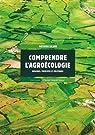 Comprendre l'agroécologie : Origines, principes et politiques par Calame