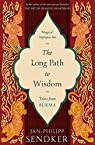 The Long Path to Wisdom: Tales From Burma par Sendker