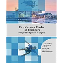 First German Reader for beginners bilingual for speakers of English: First German dual-language Reader for speakers of English with bi-directional resources incl. audiofiles for beginners