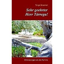 Sehr geehrter Herr Tárrega!: Erinnerungen an die Familie
