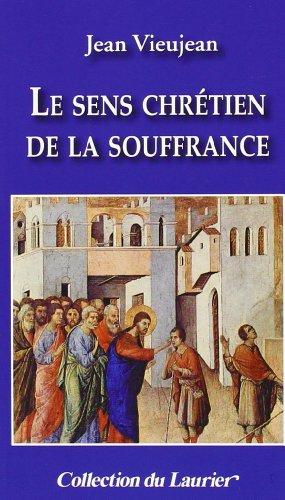 Le sens chrétien de la souffrance par Jean Vieujean