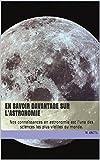 Telecharger Livres En savoir davantage sur l astronomie Nos connaissances en astronomie est l une des sciences les plus vieilles du monde (PDF,EPUB,MOBI) gratuits en Francaise