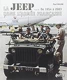 La Jeep dans l'armée française 1943-2003 : Tome 2, De 1954 à 2003