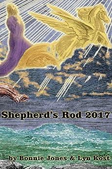 Shepherd's Rod 2017 by [Jones, Bonnie, Kost, Lyn]