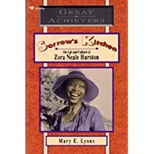 Sorrow's Kitchen: The Life and Folklore of Zora Neale Hurston (Great Achievers: Lives of the Physically Challenged (Paperback)) by Mary E Lyons (1993-01-01)