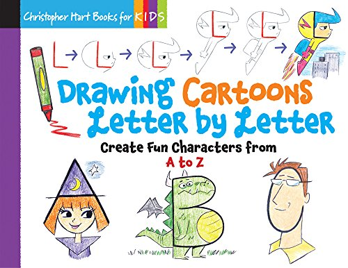 Drawing Cartoons Letter by Letter: Create Fun Characters from A to Z (Drawing Shape By Shape)