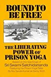 [(Bound to be Free : The Liberating Power of Prison Yoga)] [By (author) Rev. Sandra Kumari de Sachy] published on (April, 2011)