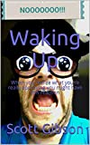 Waking Up: When you realize what you're really approving you might have this reaction (Terrible Tales Book 56) (English Edition)