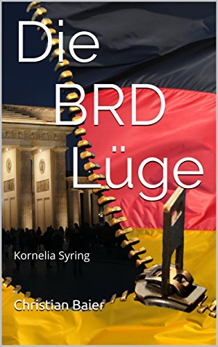 Die BRD Lüge: Kornelia Syring (German Edition) por Kornelia  Syring