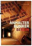 Anhalter Bunker Berlin: Die bewegte Geschichte eines monumentalen Bauwerks