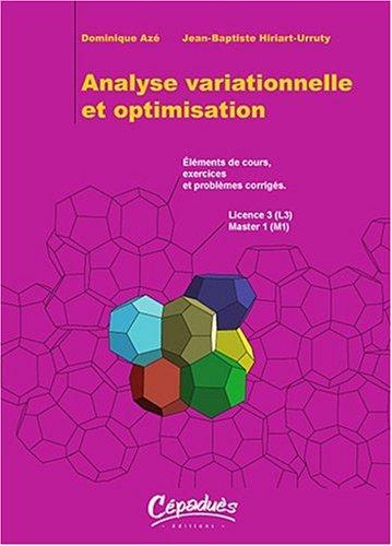 Analyse variationnelle et optimisation - lments de cours, exercices et problmes corrigs