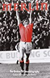 Merlin: The Autobiography of Gordon Hill