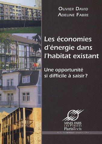 Les economies d'energie dans l'habitat existant. Une opportunite si difficile a saisir ?